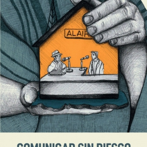 Comunicar sin riesgo: radios comunitarias en tiempos de paz. Manual de autoprotección
